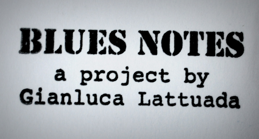 Blues Notes by Gianluca Lattuada